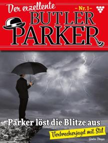 Der exzellente Butler Parker 1 – Kriminalroman: Parker löst die Blitze aus