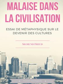 Malaise dans la civilisation: Essai de métaphysique sur le devenir des cultures