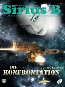 Sirius B - Abenteuer in neuen Welten und fremden Galaxien: Die Konfrontation
