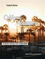Interviste, Sesso e Responsabilità (#5 della serie California Dreaming)