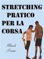 Stretching Pratico per la Corsa