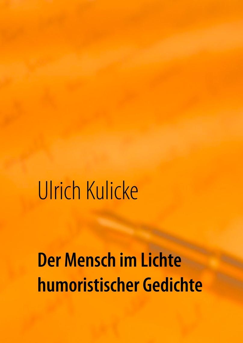 Der Mensch Im Lichte Humoristischer Gedichte By Ulrich Kulicke Read Online