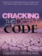 Cracking The Debt Code...How To Supernaturally Come Out Of Debts And Live A Debt-Free Life