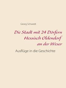 Die Stadt mit 24 Dörfern Hessisch Oldendorf an der Weser: Ausflüge in die Geschichte