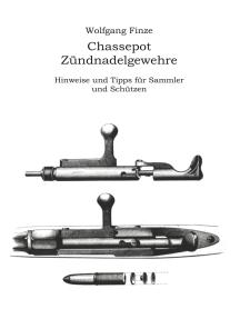 Chassepot-Zündnadelgewehre: Hinweise und Tipps für Sammler und Schützen