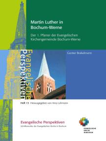 Martin Luther in Bochum-Werne: Der 1. Pfarrer der Evangelischen Kirchengemeinde Bochum-Werne