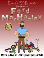 Ford MacHarley, Master Wheelsmith