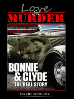 Love & Murder The Lives and Crimes of Bonnie and Clyde