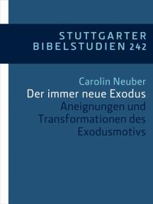 Der immer neue Exodus: Aneignungen und Transformationen des Exodusmotivs