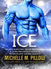 Ice: A Qurilixen World Novella: Intergalactic Dating Agency: Galaxy Alien Mail Order Brides, #4