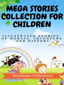 Mega Stories Collection for Children: Illustrated Stories of Morals, Adventure and History