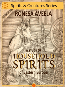 A Study of Household Spirits of Eastern Europe: Spirits & Creatures Series, #1