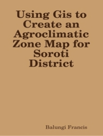 Using Gis to Create an Agroclimatic Zone Map for Soroti District