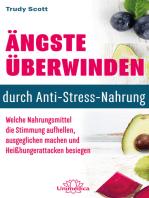 Ängste überwinden durch Anti-Stress-Nahrung