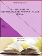 Il DIRETTORE dei SERVIZI GENERALI AMMINISTRATIVI (DSGA)