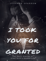 I Took You For Granted: The Short Stories of Allen Griff's Double Life