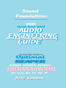 Sound Foundations Audio Engineering Guide: 20-20 Audio Engineering Reference Guide Late 2019 TROONATNOOR Edition