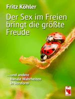 Der Sex im Freien bringt die größte Freude