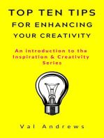 Top Ten Tips For Enhancing Your Creativity