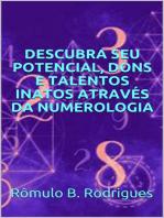 Descubra seu potencial, dons e talentos inatos através da numerologia