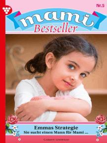 Mami Bestseller 5 – Familienroman: Emmas Strategie