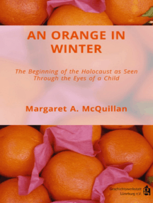 An Orange in Winter: The Beginning of the Holocaust as Seen Through the Eyes of a Child