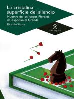 La cristalina superficie del silencio: Muestra de los Juegos Florales de Zapotlán el Grande