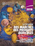 La situation des marchés des produits agricoles 2018: Commerce agricole, changement climatique et sécurité alimentaire