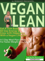 Vegan Lean - Get A Slim Body, All Day Energy, and Glow with Happiness With a Vegan Lifestyle