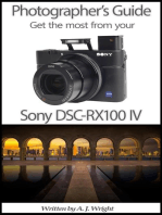 Photographer's Guide - Get The Most From Your Sony DSC-RX100 IV