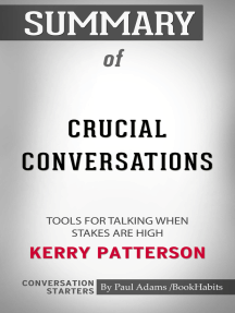 Summary of Crucial Conversations: Tools for Talking When Stakes Are High