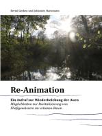 Reanimation - ein Aufruf zur Wiederbelebung der Auen