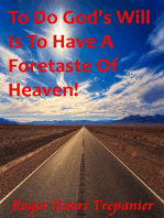 To Do God's Will Is To Have A Foretaste Of Heaven!