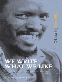 We Write What We Like: Celebrating Steve Biko