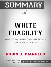 Summary of White Fragility: Why It's So Hard for White People to Talk About Racism