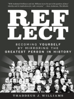 Reflect: Becoming Yourself by Mirroring the Greatest Person in History