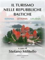 Il turismo nelle Repubbliche Baltiche. Estonia, Lettonia e Lituania