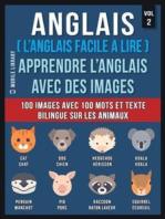 Anglais ( L'Anglais facile a lire ) - Apprendre L'Anglais Avec Des Images (Vol 2)