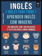 Inglês ( Inglês Para Todos ) Aprender Inglês Com Imagens (Vol 2)