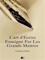 L'Art d'écrire enseigné par les grands Maîtres