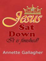 Jesus Sat Down