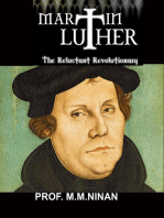 Martin Luther:The Reluctant Revolutionary