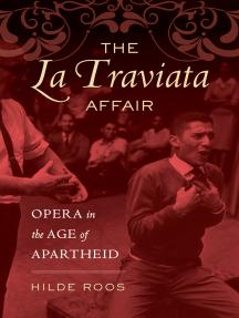 The La Traviata Affair: Opera in the Age of Apartheid