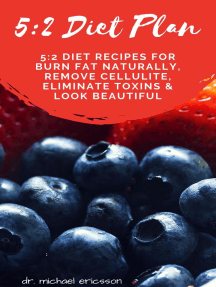 5:2 Diet Plan: 5:2 Diet Recipes For Burn Fat Naturally, Remove Cellulite, Eliminate Toxins & Look Beautiful
