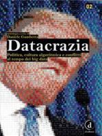 Datacrazia: Politica, cultura algoritmica e conflitti al tempo dei big data