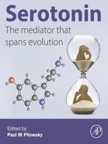 Serotonin: The Mediator that Spans Evolution
