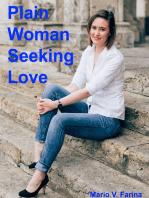 Plain Woman Seeking Love