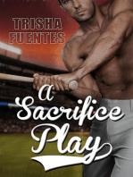 A Sacrifice Play
