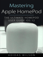Mastering Apple HomePod - The Ultimate HomePod User Guide IOS 12
