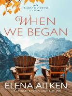 When We Began